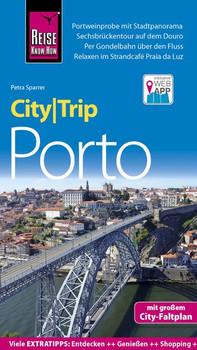 Reise Know-How CityTrip Porto. Reiseführer mit Stadtplan und kostenloser Web-App - Petra Sparrer  [Taschenbuch]