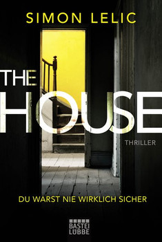 The House - Du warst nie wirklich sicher. Thriller - Simon Lelic  [Taschenbuch]