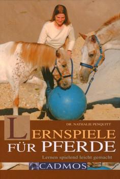 Lernspiele für Pferde: Lernen spielend leicht gemacht - Nathalie Penquitt