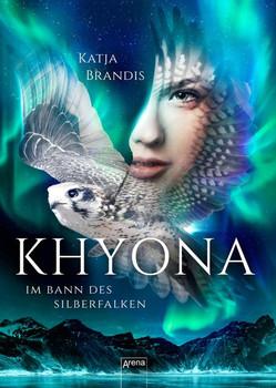 Khyona (1). Im Bann des Silberfalken - Katja Brandis  [Gebundene Ausgabe]