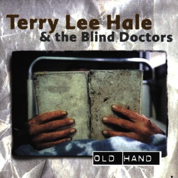 Terry Lee&the Blind Docto Hale - Old Hand