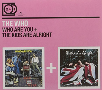 the Who - 2 for 1: Who Are You/the Kids Are Alright