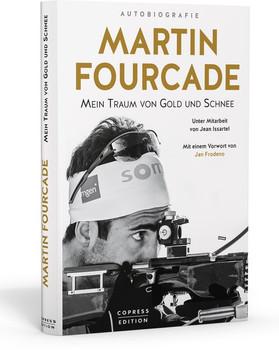 Martin Fourcade. Mein Traum von Gold und Schnee - Martin Fourcade  [Gebundene Ausgabe]