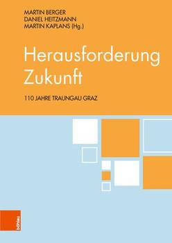 Herausforderung Zukunft. 110 Jahre Traungau Graz [Gebundene Ausgabe]