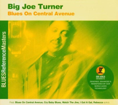 Big Joe Turner - Blues on Central Avenue
