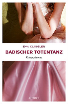 Badischer Totentanz. Kriminalroman - Eva Klingler  [Taschenbuch]