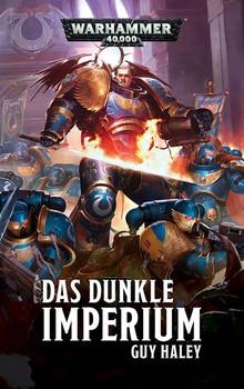 Warhammer 40.000 - Das dunkle Imperium - Guy Haley  [Taschenbuch]