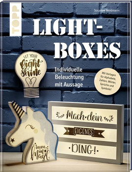 Lightboxes selbstgemacht. Individuelle Beleuchtung mit Aussage. Mit Vorlagen für Alphabete, Zahlen, Wörter, Sprüche und Symbole! - Susanne Weidmann  [Taschenbuch]