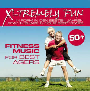 Various - Xtremely Fun: Best Agers Fitness Music