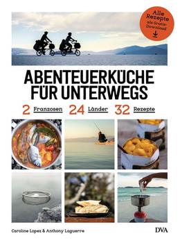 Abenteuerküche für unterwegs. 2 Franzosen, 24 Länder, 32 Rezepte - Caroline Lopez  [Gebundene Ausgabe]