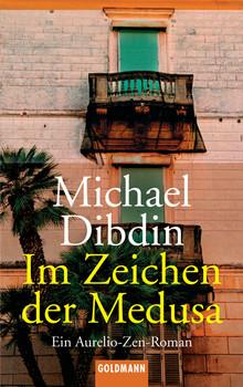 Im Zeichen der Medusa: Ein Aurelio-Zen-Roman - Michael Dibdin