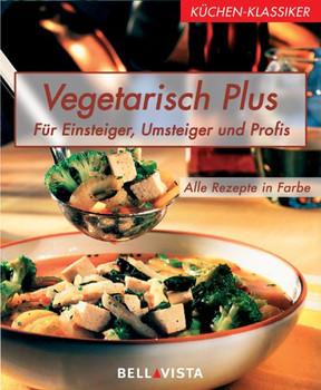 Küchen-Klassiker. Vegetarisch Plus