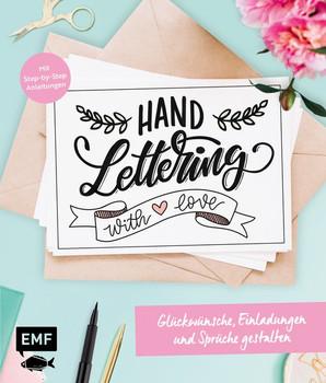 Handlettering with Love – Glückwünsche, Einladungen und Sprüche für jede Gelegenheit gestalten. Mit Step-by-Step-Anleitungen [Taschenbuch]